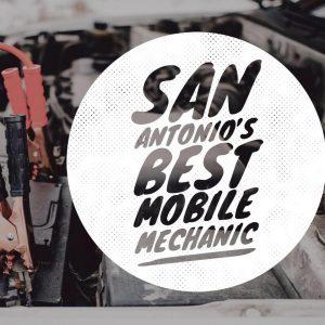 Mobile Mechanic San Antonio TX
